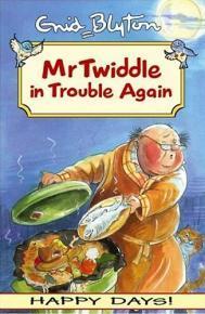 Mr Twiddle in Trouble Again by Enid Blyton
