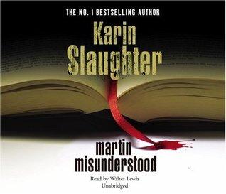 Martin Misunderstood by Karin Slaughter