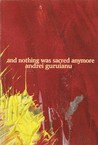 And Nothing Was Sacred Anymore Poetry By Andrei Guruianu