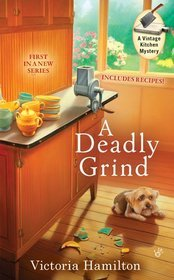 A Deadly Grind(Vintage Kitchen Mystery 1)