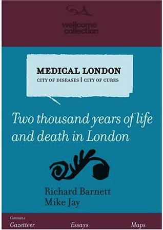 Medical London: City of Diseases, City of Cures: Two
