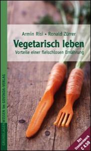 Vegetarisch leben — Vorteile einer fleischlosen Ernährung