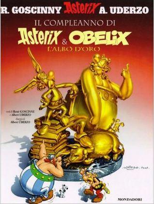 Il compleanno di Asterix & Obelix by Albert Uderzo