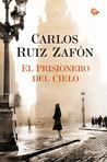 El prisionero del cielo by Carlos Ruiz Zafón