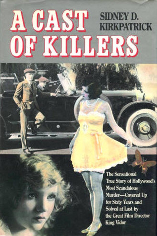 A Cast of Killers: The True Story of Hollywoods Most Scandalous Murder