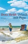 Urlaub mit Papa by Dora Heldt