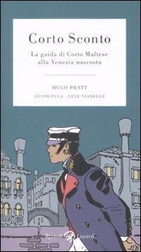 Corto Sconto: La guida di Corto Maltese alla Venezia nascosta