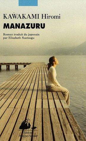 Manazuru by Hiromi Kawakami