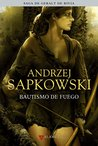 Bautismo de fuego by Andrzej Sapkowski