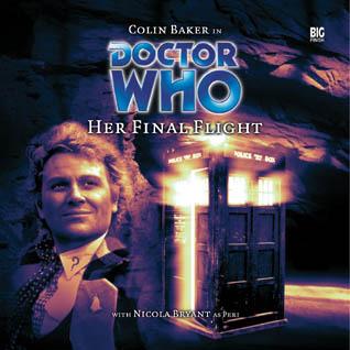 Doctor Who: Her Final Flight(Big Finish Doctor Who Audio Dramas: Bonus Releases III)