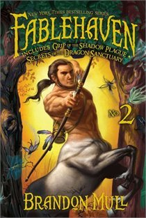Fablehaven No. 2: Grip of the Shadow Plague; Secrets of the Dragon Sanctuary (Fablehaven, #3-4)