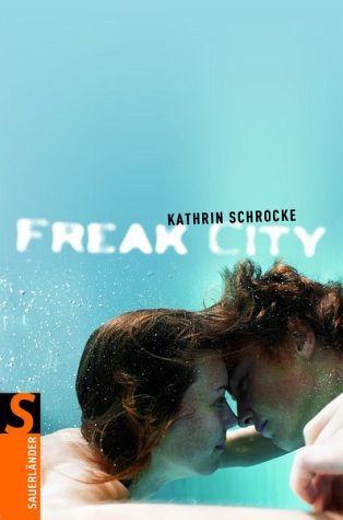 Freak City by Kathrin Schrocke