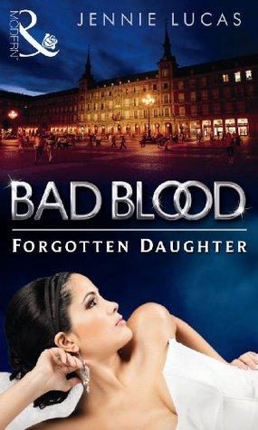 Forgotten Daughter Bad Blood 7 By Jennie Lucas
