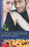 His Christmas Acquisition by Cathy Williams