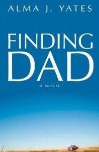 Finding Dad by Alma J. Yates
