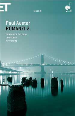 Romanzi 2. La musica del caso. Leviatano. Mr Vertigo