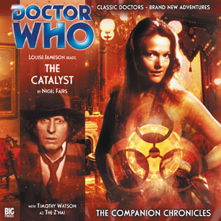 Doctor Who: The Catalyst(The Companion Chronicles 2.4)