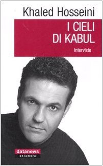 Ebook I cieli di Kabul : interviste by Khaled Hosseini PDF!