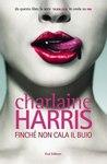 Finché non cala il buio by Charlaine Harris