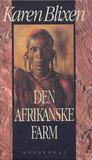 Den afrikanske farm by Isak Dinesen