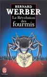 La Révolution des fourmis (La Saga des Fourmis, #3)