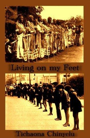 Still Living on my Feet by Tichaona Chinyelu