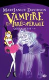 Vampire et irrécupérable by MaryJanice Davidson