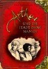 Arthur und die Stadt ohne Namen (Arthur, #3)