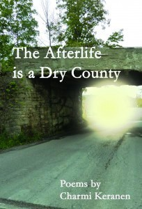 The Afterlife is a Dry County by Charmi Keranen