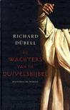 De wachters van de duivelsbijbel by Richard Dübell