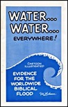 Water... Water... Everywhere!: Evidence for the Worldwide Biblical Flood