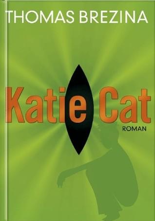 Katie Cat (Geheimnisvolle Mädchen, #1)