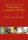 Traditionelle chinesische Medizin : Grundlagen - Typenlehre - Therapie