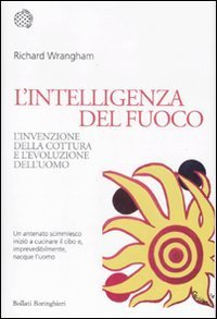Ebook L'intelligenza del fuoco by Richard W. Wrangham DOC!