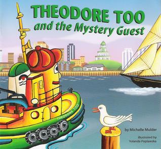 Theodore Too and the Mystery Guest by Michelle Mulder
