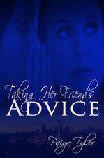 Taking Her Friend's Advise