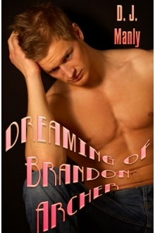 Dreaming of Brandon Archer by D.J. Manly