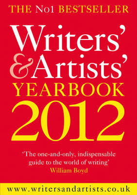 The Writers' & Artists' Yearbook 2012 by A&C Black