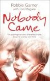 Nobody Came: The ...
