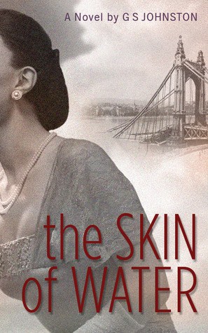 The Skin of Water by G.S.  Johnston