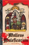 Malleus Maleficarum: The Original Medieval guide to the catching and burning of witches