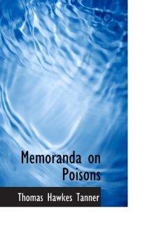 Memoranda on Poisons by Thomas Hawkes Tanner