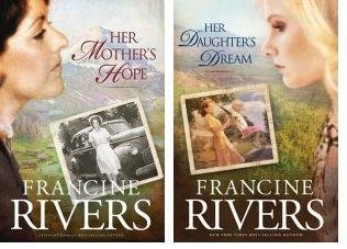 Her Mother's Hope & Her Daughter's Dream by Francine Rivers