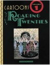 Cartoons of the Roaring Twenties Volume One 1921-1923