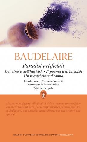 Paradisi artificiali: Del vino e dell'hashish - Il poema dell'hashish - Un mangiatore d'oppio