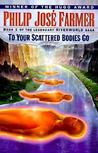 To Your Scattered Bodies Go by Philip José Farmer