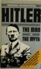 Adolf Hitler: The Man and the Myth