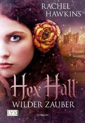 Wilder Zauber (Hex Hall, #1)
