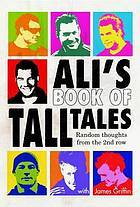 Ali's Book of Tall Tales: Random Thoughts from the 2nd Row