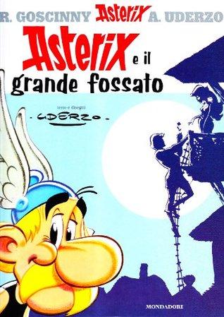 Asterix e il grande fossato by Albert Uderzo
